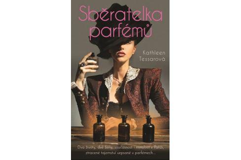 Tessarová Kathleen: Sběratelka parfémů Společenské romány