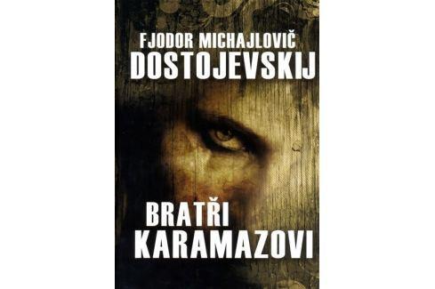 Dostojevskij Fjodor Michajlovič: Bratři Karamazovi Světová klasika