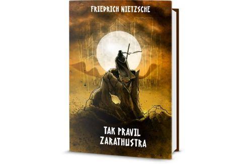 Nietzsche Friedrich: Tak pravil Zarathustra Životní pomoc