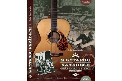 Konečný Michal Jupp: S kytarou na zádech - O Portách, festivalech a muzikantech českého západu + CD Biografie