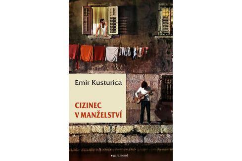 Kusturica Emir: Cizinec v manželství Světová současná