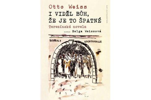 Weiss Otto: I viděl Bůh, že je to špatné Biografie