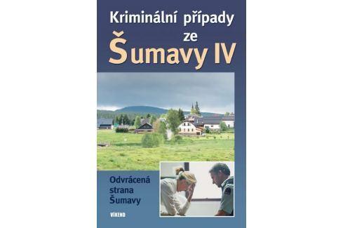 kolektiv autorů: Kriminální případy ze Šumavy IV. Krimi, detektivky