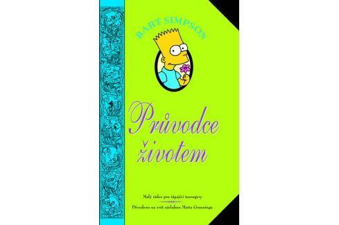 Groening Matt: Bart Simpson - Průvodce životem Beletrie nad 10 let