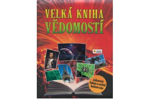 Velká kniha vědomostí - červená Naučná literatura do 10 let