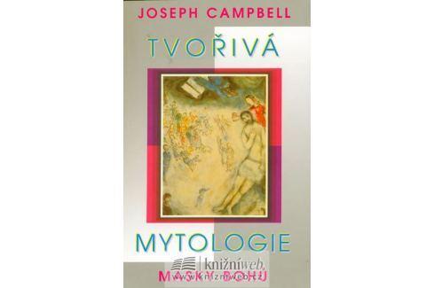 Campbell Joseph: Tvořivá mytologie - masky bohů Záhady