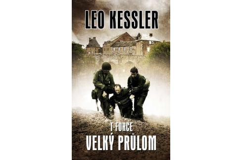 Kessler Leo: T-Force 1 - Velký průlom Military
