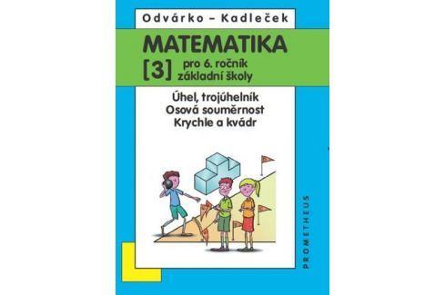 Odvárko Oldřich, Kadleček Jiří: Matematika pro 6. roč. ZŠ - 3.díl (Úhel, trojúhelník...) - 3. vydání Slovníky, učebnice
