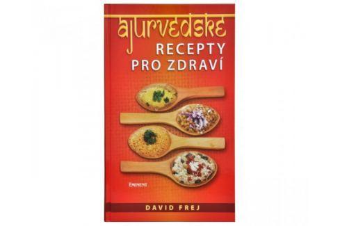 Ájurvédské recepty pro zdraví (MUDr. David Frej) Zdravá výživa