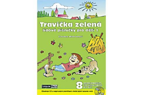 Vostrý Mirek: Travička zelená  - Lidové písničky pro děti 1. + CD Naučná literatura do 10 let