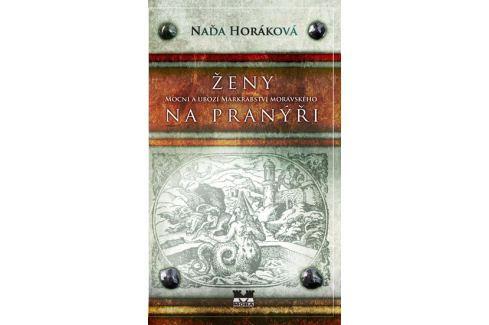 Horáková Naďa: Ženy na pranýři Historické romány