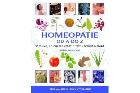 Wautersová Ambika: Homeopatie od A do Z Zdraví, medicína