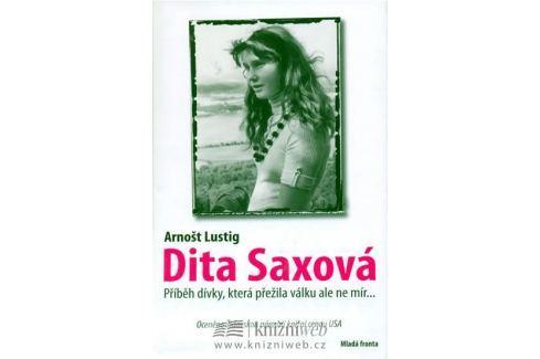 Lustig Arnošt: Dita Saxová - dívka, která přežila válku ale ne mír Česká klasika