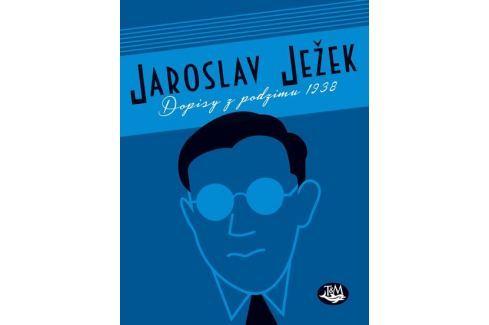 Ježek Jaroslav: Dopisy z podzimu 1938 Biografie