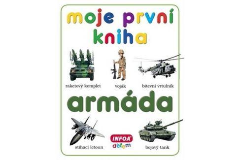 kolektiv autorů: Moje první kniha - Armáda Naučná literatura do 10 let