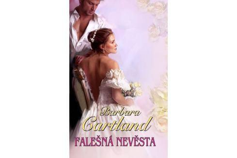 Cartland Barbara: Falešná nevěsta Romány o lásce