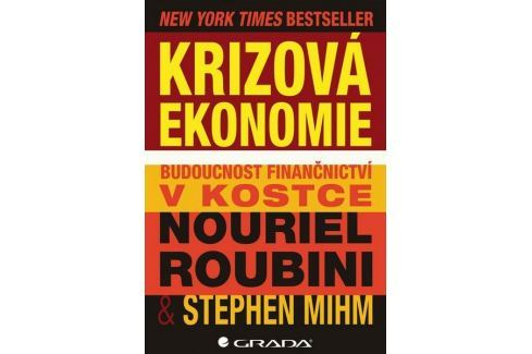 Roubini Nouriel, Mihm Stephen: Krizová ekonomie - Budoucnost finančnictví v kostce Politika, hospodářství