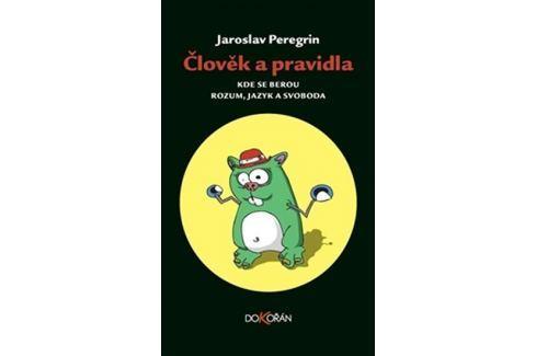 Peregrin Jaroslav: Člověk a pravidla Slovníky, učebnice