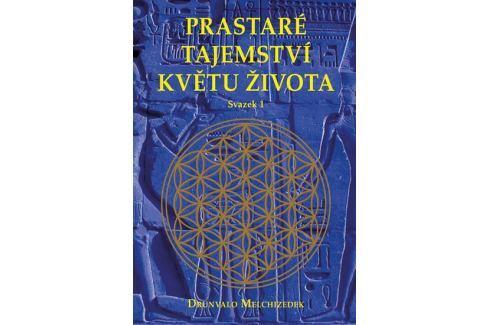 Melchizedek Drunvalo: Prastaré tajemství květu života - sv.1 Esoterika, náboženství