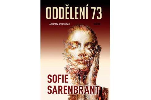 Sarenbrant Sofie: Oddělení 73 Krimi, detektivky