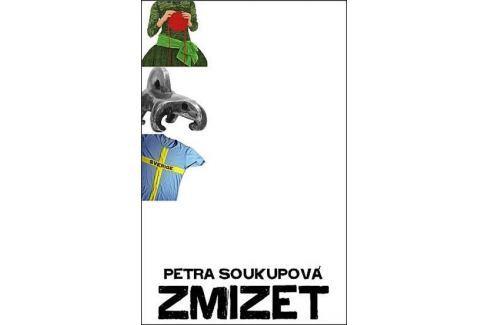 Soukupová Petra: Zmizet - 2. vydání Česká současná