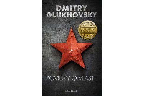 Glukhovsky Dmitry: Povídky o vlasti Společenské romány